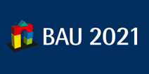 BAU(World's leading trade fair for architecture, materials and systems) 2021