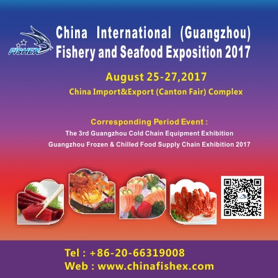 CHINA INTERNATIONAL(GUANGZHOU) FISHERY & SEAFOOD EXPO 2017