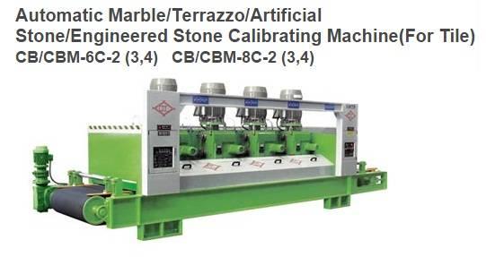 Automatic Marble Calibrating Machine (for tile) CB/CBM-6C-2(3,4) & CB/CBM-8C-2(3,4)