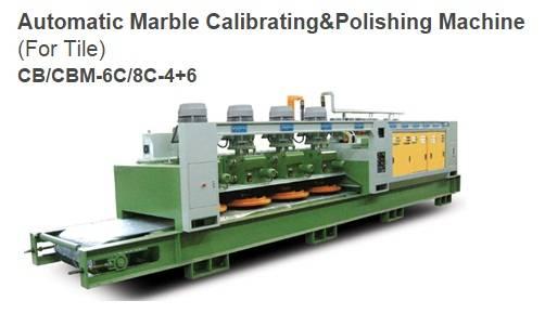 Automatic Marble Calibrating & Polishing Machine (for tile) CB/CBM-6C/8C-4+6