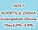 The 7th China Rooftile & Technology Exhibition (ROOFTILE CHINA2017)