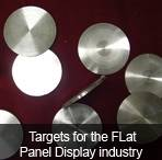Targets for the FLat Panel Display industry