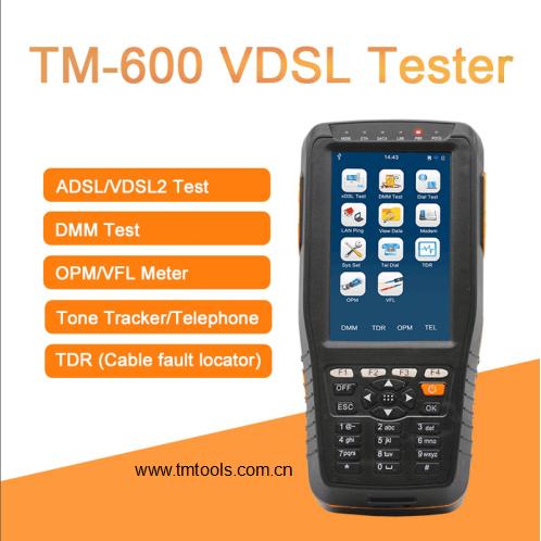 TM-600 VDSL Tester with ADSL/ADSL2/VDSL2/OPM/ VFL/TDR