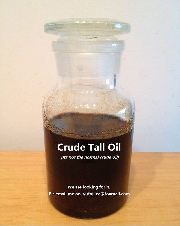 We are looking for Crude Tall Oil