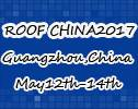 The 7th China (Guangzhou) International Roof,Facade&Waterproofing Exhibition(ROOF CHINA 2017)