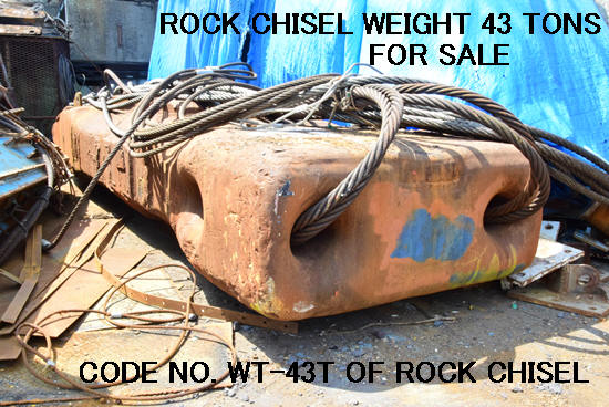 CODE NO. WT-43T OF ROCK CHISEL WEIGHT 43 TONS
