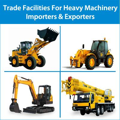 Trade Finance Facilities for Heavy Machinery Importers & Exporters