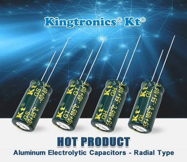 Kt Kingtronics New Arrival: Aluminum Electrolytic Capacitor (Electrolytic Capacitor/E-Cap)