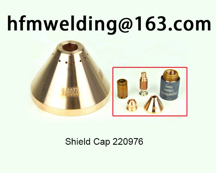 105A-125A Shield 220976 for HYPERTHERM power max 125,plasma cuting welding