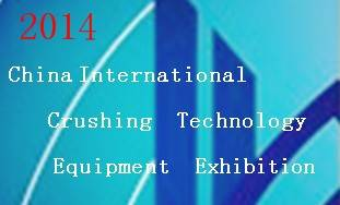 2014 China International Crushing Technology & Equipment Exhibition (CCTEE 2014)
