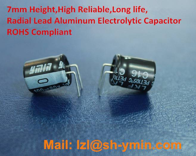 YMIN HOTTEST Miniature Radial Lead aluminum electrolytic capacitor 7mm Height