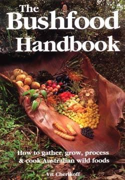 The Bushfood Handbook by Vic Cherikoff