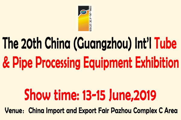 The 20th China (Guangzhou) Int'l Tube & Pipe Processing Equipment Exhibition