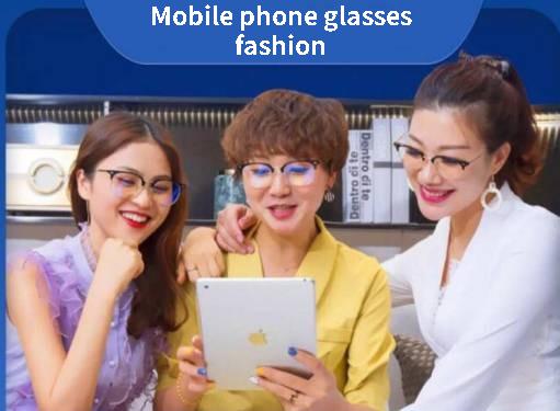 Mobile phone glasses fashion M