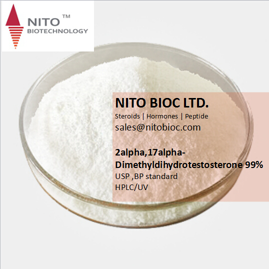 Hot Sell Strong Steroid Powder:2alpha,17alpha-Dimethyldihydrotestosterone in safe shipping