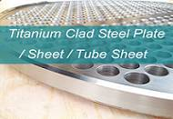 Titanium clad steel tube sheet