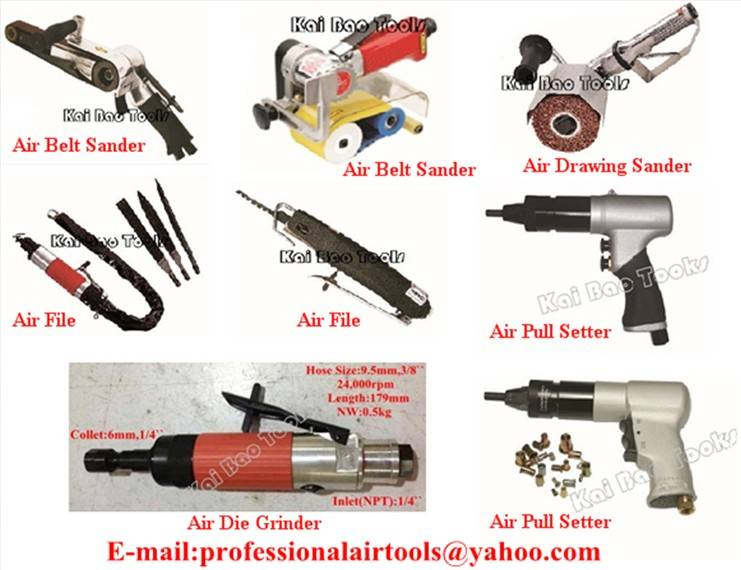 Air Pull Setter;Air Belt Sander;Air Drawing Sander;Air Die Grinder;Air File;Air Saw;Air Puller;Pneum