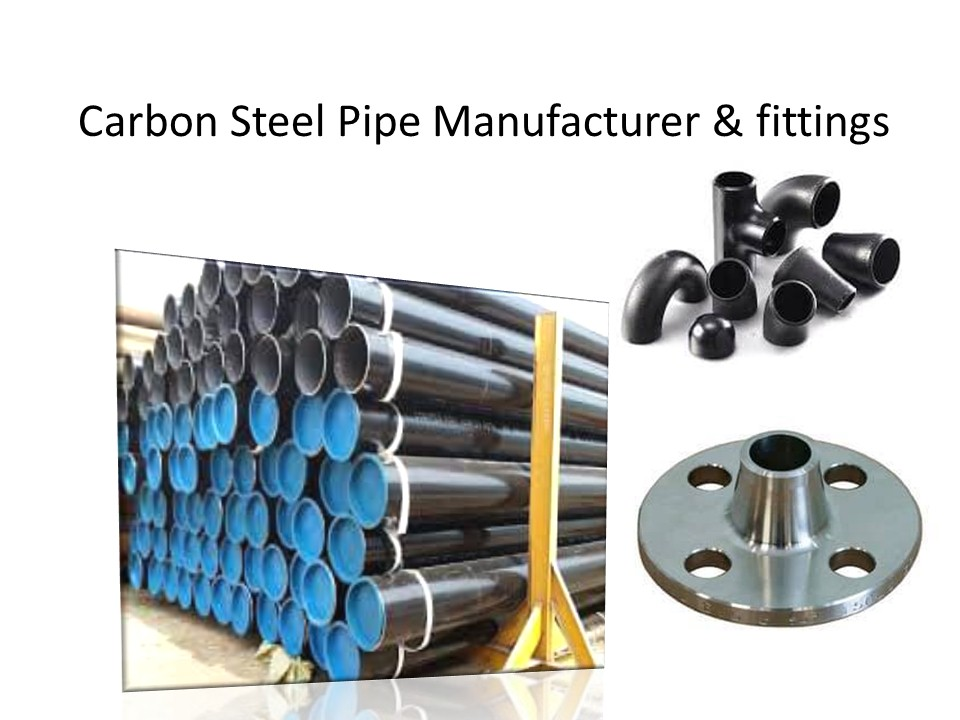 Carbon Steel Pipe Manufacturer & fittings