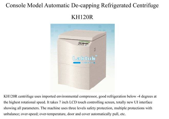 KH120R-Console Model Automatic De-Capping Refrigerated Centrifuge
